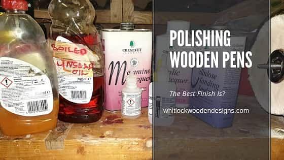 Finishing & Polishing Wooden Pens The Best Finish